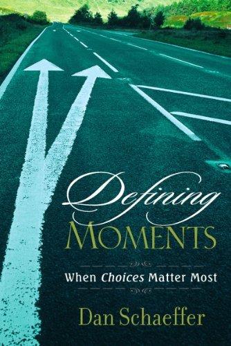 Defining Moments Dan Schaeffer