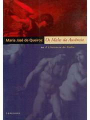 Os males da ausência, ou, A literatura do exílio  by  Maria Jose de Queiroz