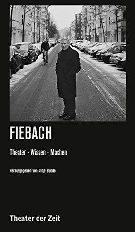 Fiebach: Theater. Wissen. Machen. (Recherchen 114)  by  Joachim Fiebach