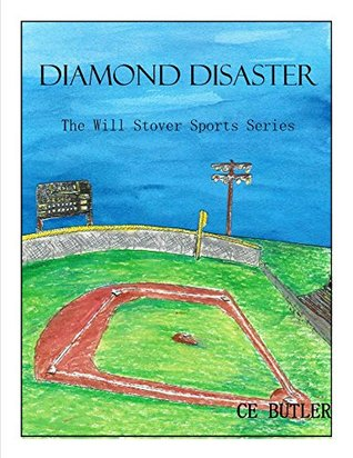 Diamond Disaster (The Will Stover Sports Series Book 3) CE Butler