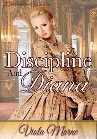 Discipline and Diana (The Cold Hearts Book 4)  by  Viola Morne