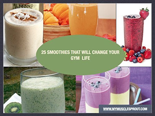 Change Your Mind Change Your Body With The Top 20 Organic Smoothies: The Secrete Recipes For A Fresh And Easy Fitness Meal Plan To Promote Radiant Energy G.E. Dickson
