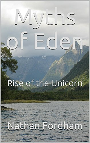Myths of Eden: Rise of the Unicorn  by  Nathan Fordham