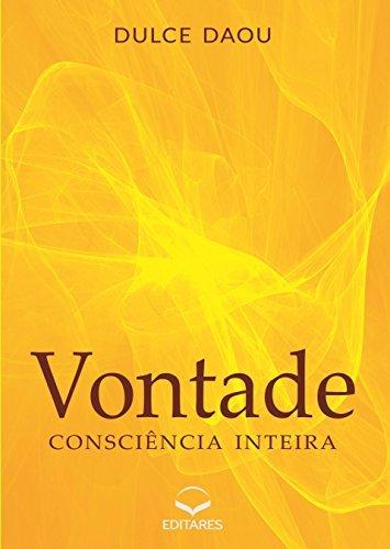 Vontade: Consciência Inteira  by  Dulce Daou