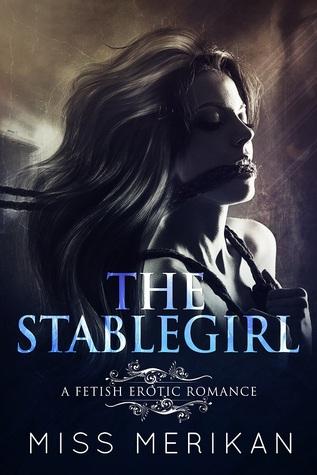 The Stablegirl  by  Miss Merikan