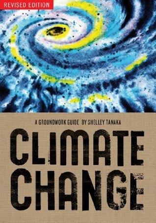 Climate Change: A Groundwork Guide  by  Shelley Tanaka