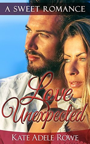 Love Unexpected  by  Kate Adele Rowe