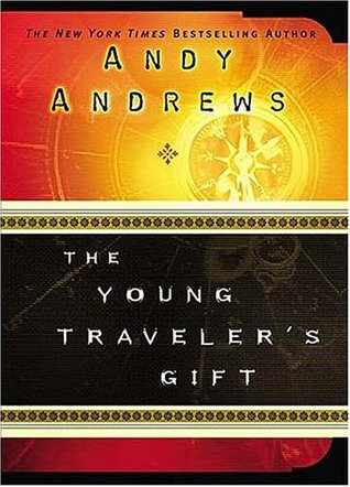 The Young Travelers Gift Andy Andrews