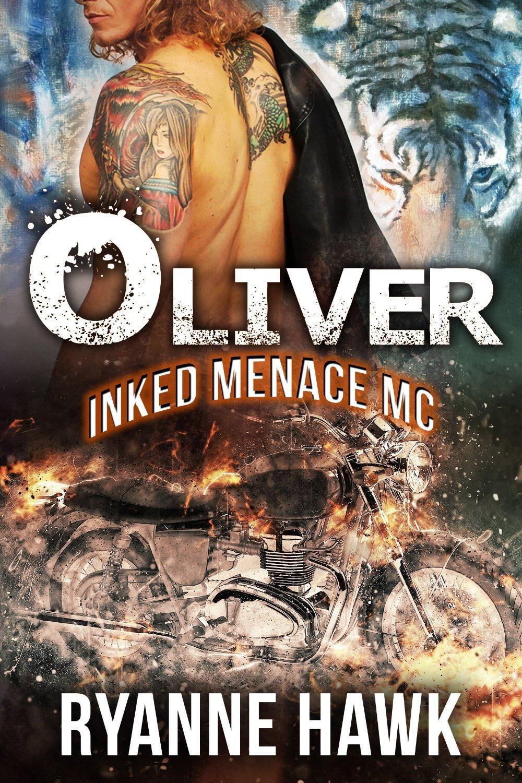 Oliver (Inked Menace MC, #2) Ryanne Hawk