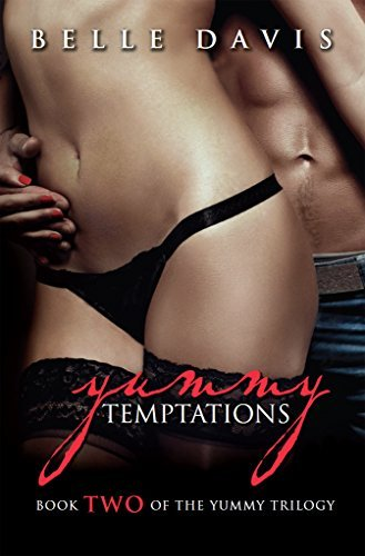 Yummy Temptations: Book Two of the Yummy Trilogy Belle Davis