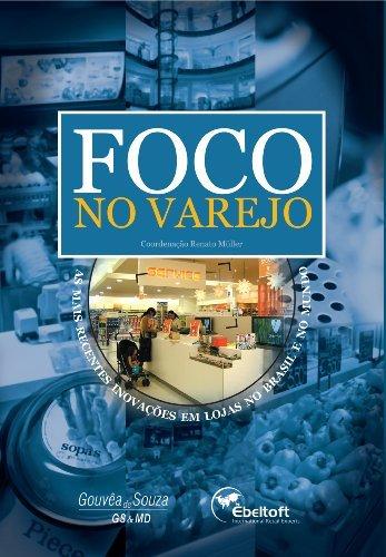 Foco no Varejo - as mais recentes inovações em lojas no Brasil e no mundo (1)  by  Renato Müller