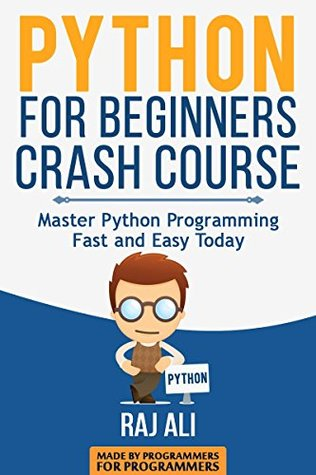 Python: Python For Beginners Crash Course: Master Python Programming Fast and Easy Today (Computer Programming, Programming for Beginners Book 1)  by  PRX Publishings
