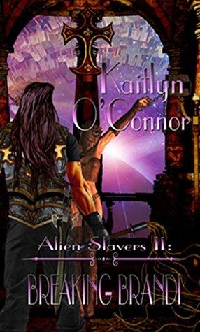 Alien Slavers II: Breaking Brandi  by  Kaitlyn OConnor