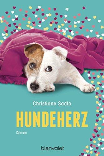Hundeherz: Roman  by  Christiane Sadlo