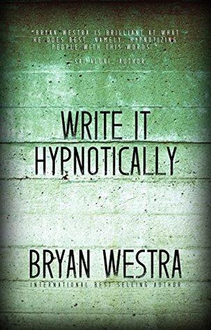Write It Hypnotically Bryan Westra