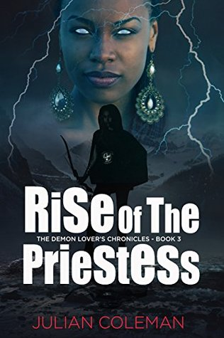 Rise of the Priestess (The Demon Lovers Chronicles Book 3) Julian Coleman