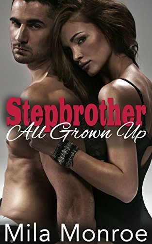 Stepbrother – All Grown Up Mila Monroe