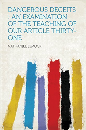 Dangerous Deceits : an Examination of the Teaching of Our Article Thirty-one  by  Dimock