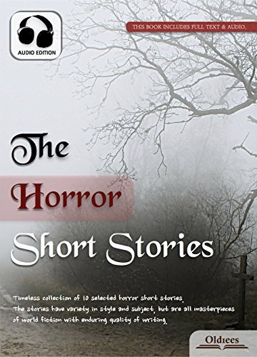 The Horror Short Stories - AUDIO EDITION: Selected Shorts Collection Oldiees Publishing