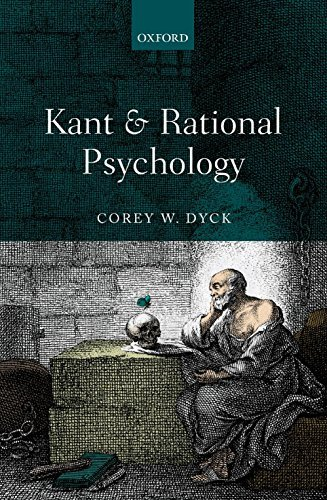 Kant and Rational Psychology Corey W Dyck