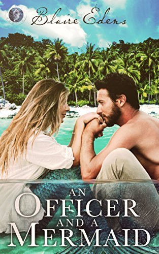 An Officer and A Mermaid  by  Blaire Edens