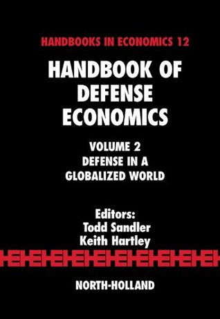 Handbook of Defense Economics: Defense in a Globalized World: 2  by  Todd Sandler