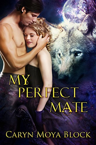 My Perfect Mate (Siberian Volkov Pack Romances Book 10)  by  Caryn Moya Block