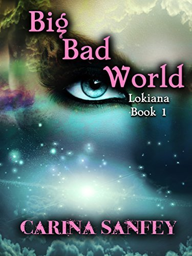 Big Bad World: Lokiana: Book 1  by  Carina Sanfey