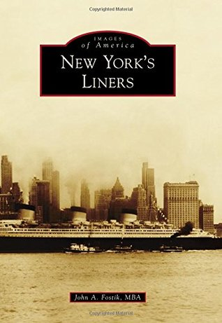 New Yorks Liners  by  John A. Fostik MBA