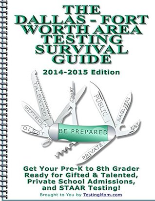 The Dallas - Fort Worth Area Testing Survival Guide Testing Mom LLC