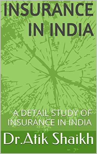 Insurance In INDIA: A DETAIL STUDY OF INSURANCE IN INDIA  by  Atik Shaikh