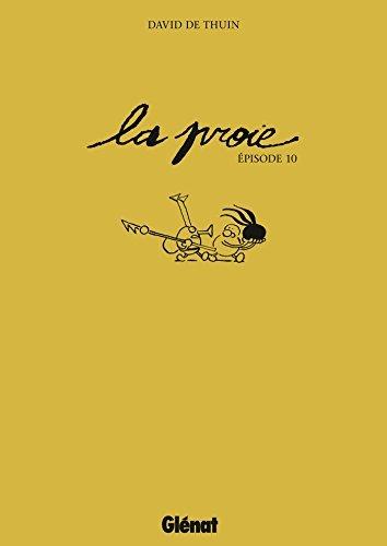 La Proie épisode 10  by  David de Thuin