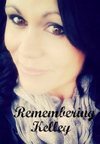 Remembering Kelley Donna M. Kshir