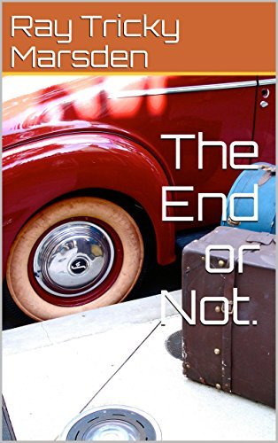 The End or Not. (1)  by  Ray Tricky Marsden
