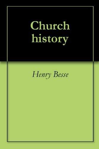 Church history  by  Henry Besse