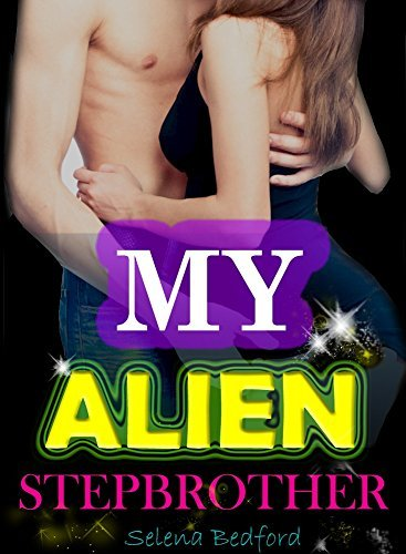 My Alien Stepbrother (The Pasca Mates #1)  by  Selena Bedford