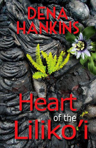 Heart of the Lilikoi Dena Hankins