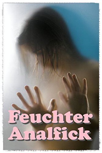 Feuchter Analfick  by  Luisa Fernández