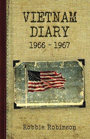 Vietnam Diary 1966-1967 Robbie Robinson