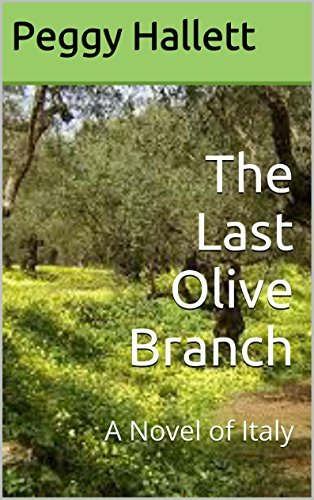 The Last Olive Branch: A Novel of Italy Peggy Hallett
