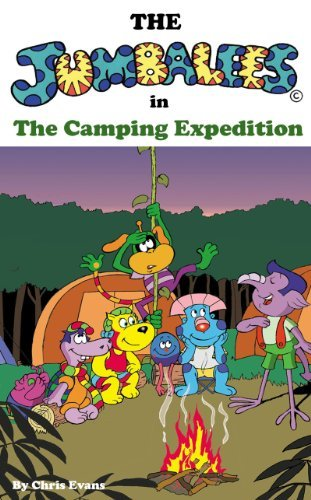 The Jumbalees in the Camping Expedition: A Camping story for Kids ages 4 - 8 with cartoon illustrations  by  Chris Evans