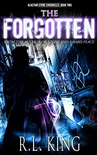 The Forgotten (Alastair Stone Chronicles, #2)  by  R.L.  King