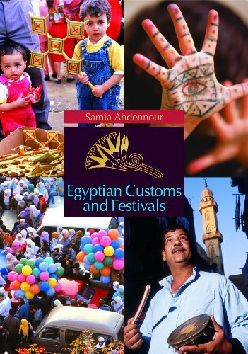 Egyptian Customs And Festivals  by  Samia Abdennour