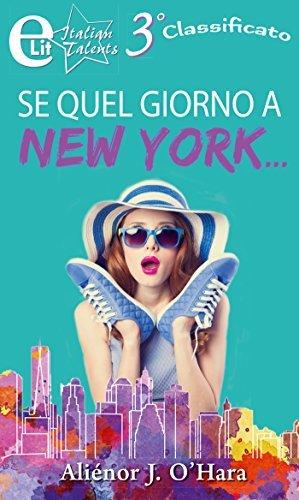 Se quel giorno a New York...  by  Aliénor J. OHara