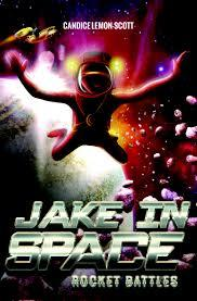 Jake in Space : Rocket Battles  by  Candice Lemon-Scott