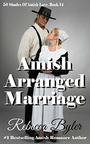 Amish Arranged Marriage (50 Shades of Amish Love #14)  by  Rebecca Byler