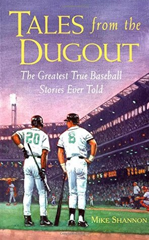 Tales From the Ballpark: More of the Greatest True Baseball Stories Ever Told  by  Mike Shannon