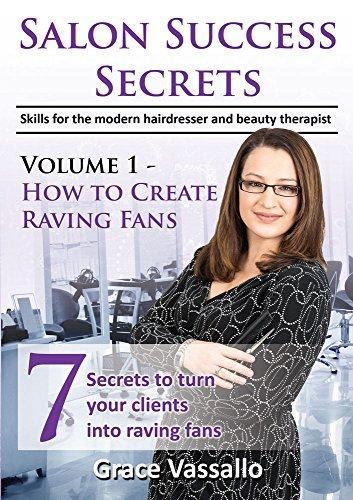 Salon Success Secrets Volume 1 - How to Create Raving Fans Grace Vassallo
