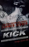 Kick: Volume 1 (Savage Saints )