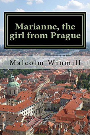 Marianne, the girl from Prague  by  Malcolm Winmill